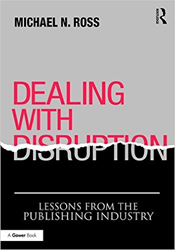 Dealing with Disruption by Michael Ross