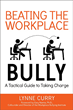 Dr. Lynne Curry dispels two key myths about workplace bullies.