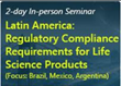 Seminar on Latin America: Regulatory Compliance Requirements for Life Science Products (Focus: Brazil, Mexico, Argentina)