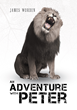 """James Worden's New Book """"An Adventure With Peter"""" is the Exciting Story of a Young Boy and His Journey of Survival"""