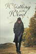 """Dr. Merritt H. Cohen's New Book """"Whistling in the Wind"""" is a Creatively Crafted and Vividly Illustrated Journey into History"""