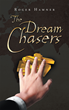 """Roger Hamner's new book """"The Dream Chasers"""" is a cunning and thrilling work of fiction - the tale of a scheme that leads to millions dealing in gold, or will it?"""