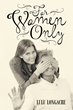 """Lulu Longacre's New Book """"For Women Only"""" Is a Hilariously Relatable Tale for Women Everywhere"""