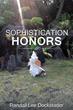 Randall Lee Dockstader Releases 'SOPHISTICATION HONORS'