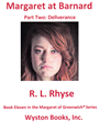"Student Arrested for Drug Dealing and Murder in ""Margaret at Barnard/Part Two: Deliverance,"" New Book 11 in the Margaret of Greenwich(R) Young Adult Series by R. L. Rhyse"