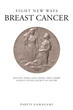 "Parvis Gamagami's Book ""Fight New Ways Breast Cancer"" Tells of the Present Management of Breast Cancer Proposing New Approaches, Testing and Advancements of Breast Cancer"