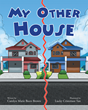 "Author Carolyn Marie Beers Brown's New Book ""My Other House"" is a Touching and Gentle Story Explaining How Some Children Live in Two Different Houses After a Divorce"
