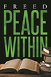 "Freed's New Book ""Peace Within"" is a Philosophical, in-depth Work that Delves into the Meaning of Life and Religion"