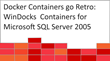 Docker containers go retro with SQL Server 2005 support