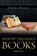 "Andrea Radius's New Book ""Memory Fragments Books-Book One"" is a Creatively Crafted and Vividly Illustrated Journey into a World of Fantasy and Mystery"