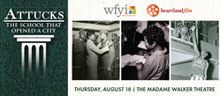 "WFYI Public Media, Ted Green Films and Heartland Film to Present World Premiere of ""Attucks: The School That Opened a City"""