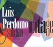 "Pianist/composer Luis Perdomo's new solo piano recording, ""Montage."""