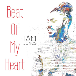 "iAm Jones X ""Beat Of My Heart"""