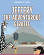 "Author ""GoodBuddy-KD"" Gilbert's new book ""Jeffrey the Adventurous Giraffe"" is a delightful children's tale about a giraffe who learns the value of patience."