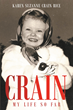 "Karen Suzanne Crain Rice's New Book ""Crain - My Life So Far"" is a Creatively Crafted and Vividly Illustrated Journey into the Author's Life and Ancestry"