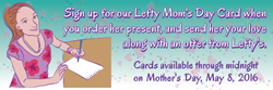 Order a lefty gift and get a Lefty Mother's Day card!