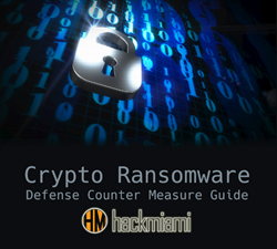 HackMiami Cryptoransomware Defense, Countermeasures Guide