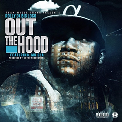 Rolly Da Big Loco ft. Mr.Sha - Out The Hood