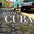 """Boxing For Cuba"" by Guillermo Vidal is a Knock Out Audiobook by BFV"