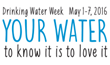 """Water Community Celebrates Drinking Water Week With The Theme """"Your Water – To Know It Is To Love It"""""""