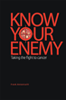 "Frank Antonicelli's New Book ""Know Your Enemy, Taking the fight to cancer"" is a Telling and Inspirational Guide Through the Complicated Path of Cancer."