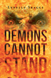 "Lynelle Skaggs's New Book ""Demons Cannot Stand"" is a Suspenseful, Religious Work that Delves into the Moral Story of Good Versus Evil"
