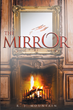 "R. J. Mountain's new book ""The Mirror"" is a chilling and suspenseful work that takes the reader on a journey through a haunted history of crime, murder and secrets."