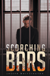 "Joseph Whittington's new book ""Scorching Bars"" is a philosophical, in-depth work that delves into the mayhem and enigma of poverty, violence and murder."