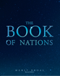 "Merit Broal's New Book ""The Book of Nations"" is a Philosophical, In-Depth Collection of Poems That Delve Into the Meaning of Life and the Human Spirit"