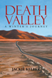 "Author Dr. Jackie Keller's new book ""Death Valley: A Winter's Journey"" is the author's breathtaking description of her experiences living in Death Valley."