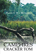 "Author Harris W. Mobley's New Book ""Campfires of Cracker Tom"" Tells the Story a Truly Remarkable Man, Cracker Tom Belfast, and His Fascinating Lifetime Odyssey"