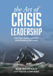 Top Crisis Leadership Expert Authors New Book to Help Leaders at Every Level Turn Adversity into Advantage
