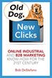 New Book: Old Dog, New Clicks: Online Industrial and B2B Marketing Know-How for the 21st Century