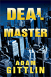 Oceanview Publishing Releases Deal Master by Adam Gittlin in Hardcover and Ebook