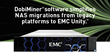 Datadobi Software Simplifies NAS Migrations to EMC Unity
