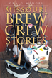 "Craig Mengel's New Book ""Missouri Brew Crew Stories"" is an Entertaining and Laugh-Out-Loud Funny Compilation of Stories about Life and Friendship"
