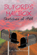 "Gil Francisco's New Book ""Buford's Mailbox Sketches of 1968"" is a Thrilling Story of the Social and Political Impacts of 1968 on the American Family."