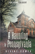 """Author Aurianna Colbert's new book """"A Haunting In Pennsylvania: Divine Power"""" is a Horrifying True Story of an Evil and Frightening Ordeal that Forever Changed a Family"""