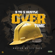 "9to5Hustle Releases New Music Mixtape Project ""Over Time"""