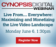 Cynopsis Digital Webinar on June 6 – Maximizing and Monetizing the Live Video Landscape