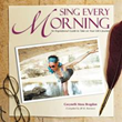 'Sing Every Morning' Is Moving Call to Celebrate Life