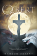 """Mahlon Bryant's New Book """"Ozbert"""" is a Creatively Crafted and Darkly Comedic Journey into a World of Werewolves, War, Secrets and Survival"""
