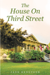 """Jane Hengtgen's new book """"The House On Third Street"""" is a telling and emotional tale about life, love and faith."""