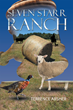 """Terrence Absher's New Book """"Seven Starr Ranch"""" is a Gripping and Potent Clash of the Past and the Present on a Large Cattle Ranch"""