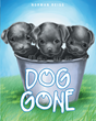 """Norman Reiss's New Book """"Dog Gone"""" is a Heart-Warming Tale of Adopted Dogs and the Memories That They Instill"""