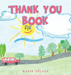 """Maria Orluck's New Book """"Thank You Book"""" Teaches Readers the Importance of Being Thankful and Appreciating what one has"""