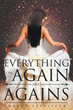 """Author Marco LeVasseur's New Book """"Everything On It!! Again and Agains"""" Is a Detailed Mature Romantic Comedy Sure to Leave Readers Squirming in Their Seats"""