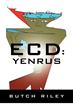 """Butch Riley's new book """"ECD: Yenrus"""" is a creatively crafted and vividly illustrated journey into a world of science fiction."""