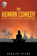 """Douglas Olson's """"The Human Comedy After the Apocalypse: The New Way"""" is a suspenseful work of pre- and post-apocalyptic fiction taking readers on a journey through time."""