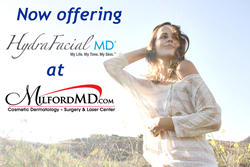HydraFacial MD is now available at MilfordMD Cosmetic Dermatology Surgery & Laser Center!